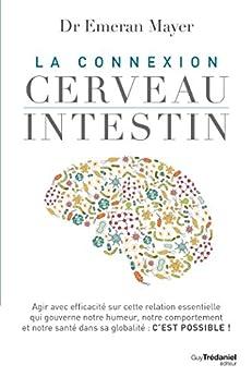 La connexion cerveau intestin (French Edition) di [Emeran Mayer]