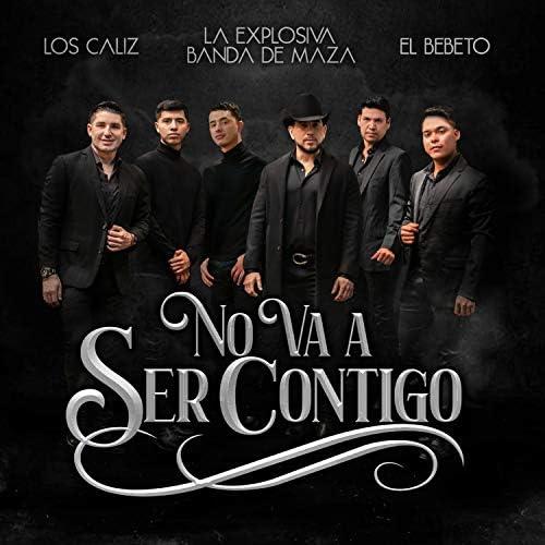 Los Caliz, La Explosiva Banda de Maza & El Bebeto