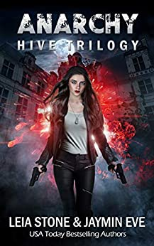 Anarchy (Hive Trilogy Book 2) by [Jaymin Eve, Leia Stone]