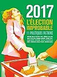 2017 - L'élection improbable