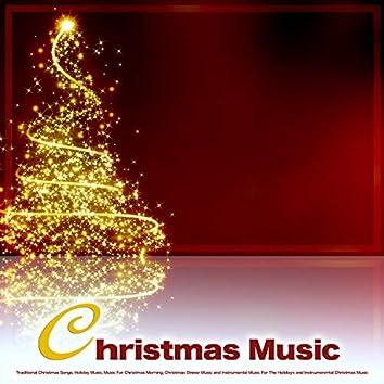 Christmas Music: Traditional Christmas Songs, Holiday Music, Music For Christmas Morning, Christmas Dinner Music and Music For The Holidays and Instrumental Christmas Music