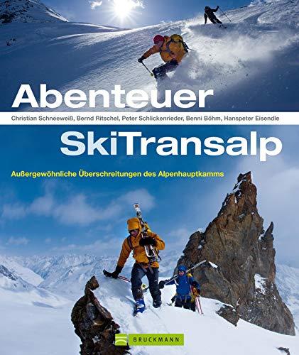 Abenteuer SkiTransalp: Außergewöhnliche Überschreitungen des Alpenhauptkamms