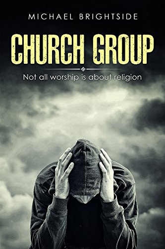 Church Group: Not all worship is about religion by [Michael Brightside]