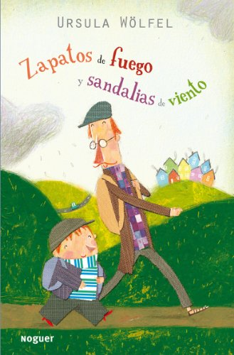 Zapatos de fuego y sandalias de viento (Noguer Infantil)