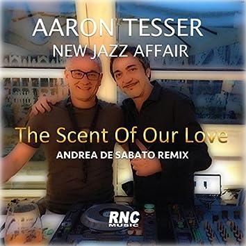 The Scent of Our Love (Andrea De Sabato Remix)