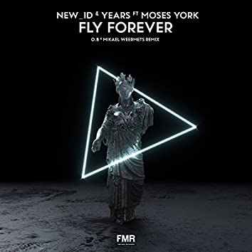 Fly Forever (O.B & Mikael Weermets Remix)