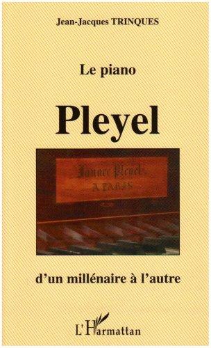 Le piano Pleyel : d'un millénaire à l'autre
