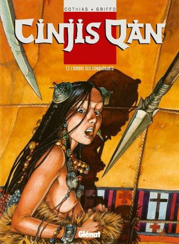 Cinjis qan - Tome 02 : L'Ombre des conquérants