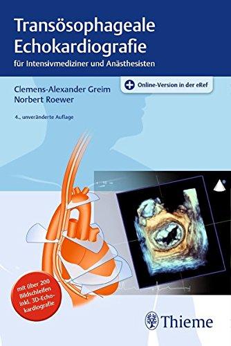 Transösophageale Echokardiografie: für Intensivmediziner und Anästhesisten. Mit über 200 Bildschleifen inkl. 3D-Echokardiografie, Plus Online-Version in der eRef