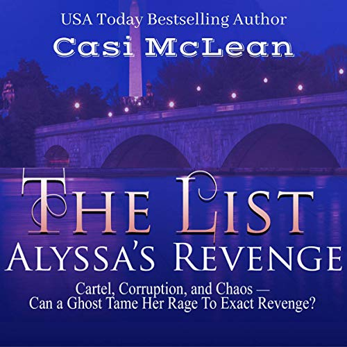 The List: Alyssa's Revenge Audiobook By Casi McLean cover art