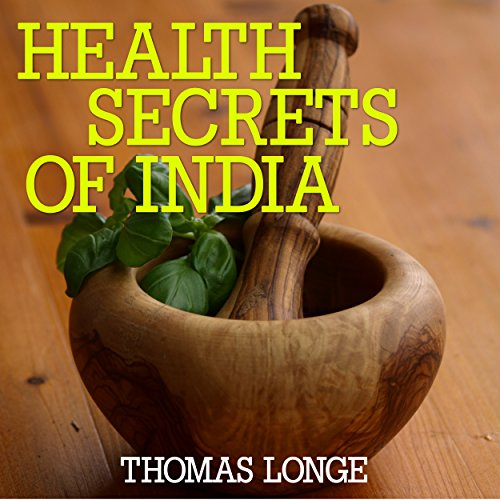 Health Secrets of India: Culture, Recipes, Natural Remedies audiobook cover art