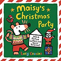 Maisy's Christmas Party: With 6 Festive Letters and Secret Surprises!