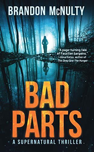 Bad Parts: A Supernatural Thriller (Dark Parts Book 1) (English Edition)