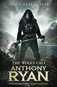 The Wolf's Call: Book One of Raven's Blade by [Anthony Ryan]