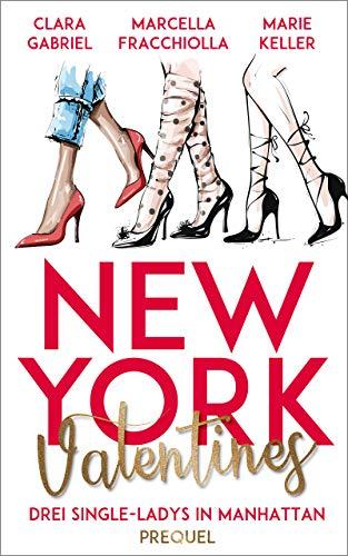 New York Valentines: Drei Single-Ladys in Manhattan