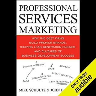 Professional Services Marketing                   By:                                                                                                                                 Mike Schultz,                                                                                        John Doerr                               Narrated by:                                                                                                                                 Joe Barrett                      Length: 9 hrs and 5 mins     81 ratings     Overall 3.8
