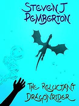The Reluctant Dragonrider by [Steven J Pemberton]