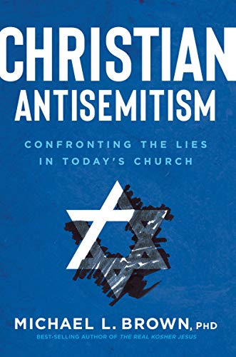 Christian Antisemitism: Confrontng the Lies in Today's Church (English Edition)