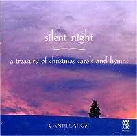 SILENT NIGHT: A TREASURY OF CHRISTMAS CAROLS AND HYMNS