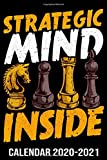Strategic Mind Inside Calendar 2020-2021: Chess Player Calendar For Men - Notebook Planner & Organizer Journal For Daily Appointments