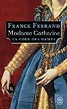 La Cour des Dames, Tome 3 - Madame Catherine