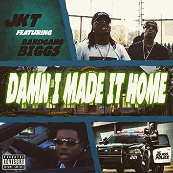 Damn I Made It Home (Remix)