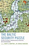 The Baltic Security Puzzle: Regional Patterns of Democratization, Integration, and Authoritarianism