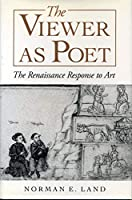 The Viewer As Poet: The Renaissance Response to Art