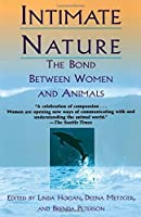 Intimate Nature: The Bond Between Women and Animals by Unknown(1999-04-20)