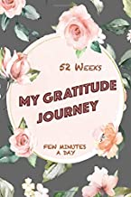 My Gratitude Journey Journal Book: 52 Week Transformation To A New You (With Coloring Pages)