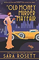An Old Money Murder in Mayfair (High Society Lady Detective)