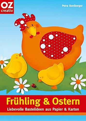 Frühling & Ostern: Liebevolle Bastelideen aus Papier & Karton (Creativ-Taschenbuecher. CTB)