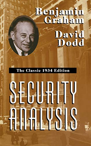 Graham, B: Security Analysis: The Classic 1934 Edition