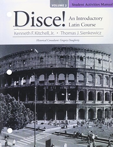 Student Activities Manual for Disce! An Introductory Latin Course, Volume 2 (Pearson Custom Library: Latin)