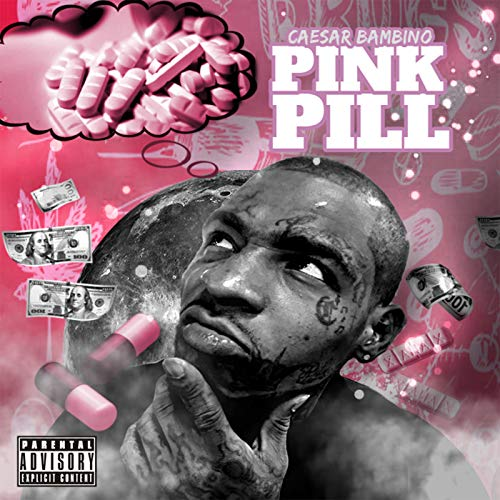 Pink Pill [Explicit]
