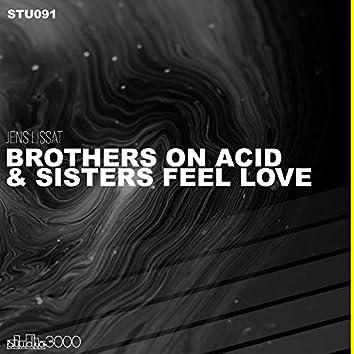 Brothers on Acid & Sisters Feel Love