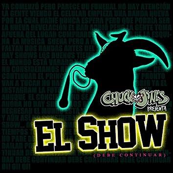 El Show (Debe Continuar)