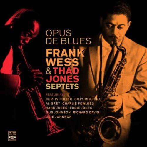 Opus de Blues. Frank Wess & Thad Jones Septets by Thad Jones, Curtis Fuller, Frank Wess, Charlie Fowlkes, Hank Jones, Eddie Jones, (2012) Audio CD