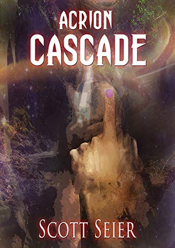 Acrion: Cascade (Acrion Series Book 1)