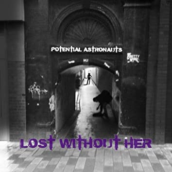 Lost Without Her