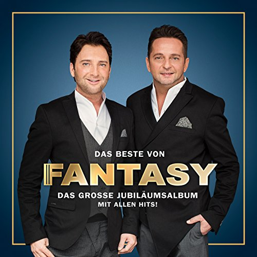 Das Beste von Fantasy - Das große Jubiläumsalbum - Mit allen Hits!