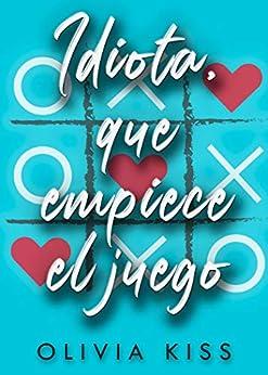 Book's Cover of Idiota, que empiece el juego Versión Kindle