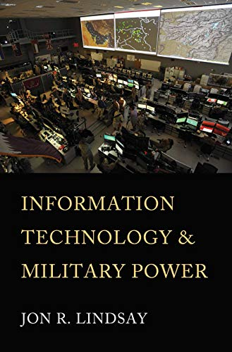 Compare Textbook Prices for Information Technology and Military Power Cornell Studies in Security Affairs  ISBN 9781501749568 by Lindsay, Jon R.