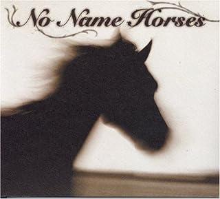 No Name Horses