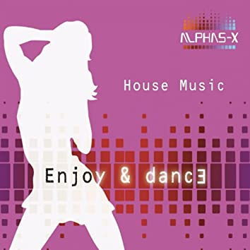 House Music (Extended Mix - Enjoy and Dance)