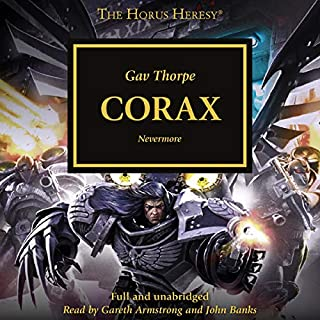Corax     The Horus Heresy, Book 40              Written by:                                                                                                                                 Gav Thorpe                               Narrated by:                                                                                                                                 Gav Thorpe,                                                                                        John Banks                      Length: 12 hrs and 55 mins     9 ratings     Overall 4.6