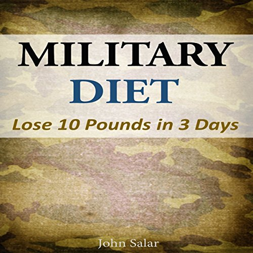 Military Diet: Lose 10 Pounds in 3 Days audiobook cover art
