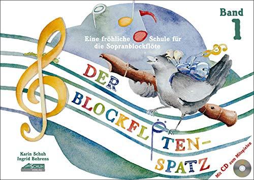 Der Blockflötenspatz (Mit Begleit-CD): Eine fröhliche Schule für die Sopranblockflöte - Band 1