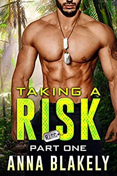 Taking a Risk, Part One (R.I.S.C. Book 1) by [Anna Blakely]