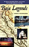 Baja Legends: The Historic Characters, Events, and Locations That Put Baja California on the...